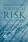 International Political Risk Management, Volume 2: The Brave New World