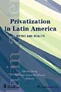 Privatization in Latin America: Myths and Reality / Edited by Alberto Chong, Florencio Lopez de Silanes