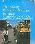 The Poverty Reduction Strategy Initiative: An Independent Evaluation of the World Bank's Support Through 2003