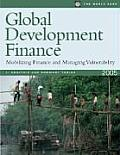 Global Development Finance 2005: Mobilizing Finance and Managing Vulnerability