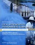 Local Approaches to Environmental Compliance: Japanese Case Studies and Lessons for Developing Countries (Wbi Learning Resources)