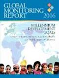 Global Monitoring Report 2006: Millennium Development Goals--Strengthening Mutual Accountability, Aid, Trade, and Governance