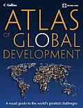 Atlas of Global Development A Visual Guide to the Worlds Greatest Challenges