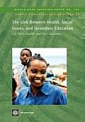 World Bank Working Papers #100: The Link Between Health, Social Issues, and Secondary Education: Life Skills, Health, and Civic Education