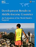 Development Results in Middle-income Countries: An Evaluation of the World Bank's Support