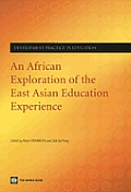 An African Exploration of the East Asian Education Experience [With CDROM]