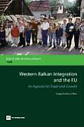 Western Balkan Integration and the EU: An Agenda for Trade and Growth
