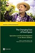 The Changing Face of Rural Space: Agriculture and Rural Development in the Western Balkans