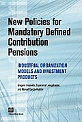 New Policies for Mandatory Defined Contribution Pensions: Industrial Organization Models and Investment Products