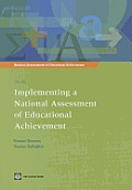 National Assessments of Educational Achievement #3: National Assessments of Educational Achievement Volume 3: Implementing a National Assessment of Educational Achievement