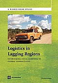 Logistics in lagging regions; overcoming local barriers to global connectivity