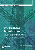 Toward Better Infrastructure: Conditions, Constraints, and Opportunities in Financing Public-Private Partnerships in Select African Countries (World Bank Studies)