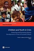 Children and Youth in Crisis: Protecting and Promoting Human Development in Times of Economic Shocks (Directions in Development) Cover