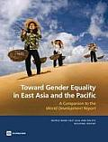 Toward Gender Equality in East Asia and the Pacific: A Companion to the World Development Report