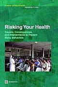 Risking Your Health: Causes, Consequences, and Interventions to Prevent Risky Behaviors