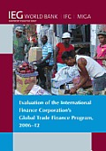 Evaluation of the International Finance Corporation's Global Trade Finance Program, 2006-12