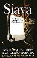 Siaya: Historical Anthropology (Eastern African Studies)