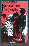 Revealing Prophets: Prophecy in Eastern African History (Eastern African Studies)