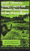 Ecology Control and Economic Development in East African History: The Case of Tanganyika, 1850-1950