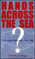 Hands Across the Sea: U.S. Japan Relations, 1961-1981