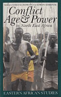 Conflict, Age, and Power in North East Africa: Age Systems in Transition