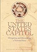 The United States Capitol: Designing and Decorating a National Icon (Perspectives on the Art and Architectural History of the United States Capitol)