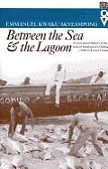 Between Sea & Lagoon Eco Social History of Anlo of Southeastern Ghana