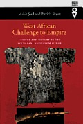 West African Challenge to Empire: Culture & History in VOLTA-Bani Anticolonial War
