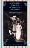 Imperial Bibles, Domestic Bodies: Women, Sexuality, and Religion in the Victorian Market