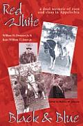 Red White Black & Blue: Dual Memoir of Race & Class in Appalachia