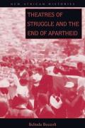 Theatres of Struggle & the End of Apartheid