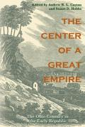Center Of A Great Empire (05 Edition) by Andrew R. L. Cayton