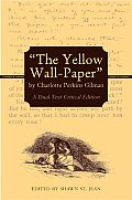 The Yellow Wall-Paper: A Dual-Textbook Critical Edition