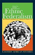 Ethnic Federalism The Ethiopian Experience in Comparative Perspective