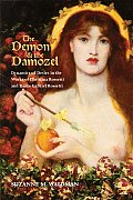The Demon & the Damozel: Dynamics of Desire in the Works of Christina Rossetti and Dante Gabriel Rossetti