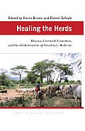 Healing the Herds: Disease, Livestock Economies, and the Globalization of Veterinary Medicine