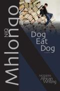Dog Eat Dog (Modern African Writing) Cover