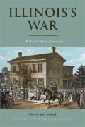 Illinois's War: The Civil War in Documents