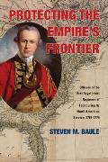 Protecting the Empire's Frontier: Officers of the 18th (Royal Irish) Regiment of Foot During Its North American Service, 1767-1776 (War and Society in North America)
