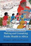 Making Public Health In Africa Ethnographic & Historical Perspectives