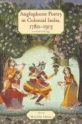 Anglophone Poetry in Colonial India, 1780-1913: A Critical Anthology