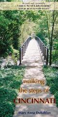 Walking the Steps of Cincinnati: A Guide to the Queen City's Scenic & Historic Secrets