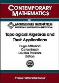 Topological algebras and their applications; proceedings