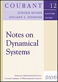 Courant Lecture Notes in Mathematics #12: Notes on Dynamical Systems