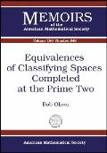 Equivalences of classifying spaces completed at the prime two