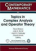 Topics in Complex Anaysis & Operator Theory