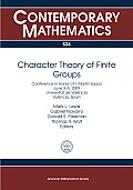 Character Theory of Finite Groups: Conference in Honor of I. Martin Isaacs, June 3-5, 2009, Universitat De Valncia, Valncia, Spain Cover