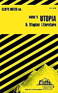 More's Utopia and Utopian Literature (Cliffs Notes) - Study Notes