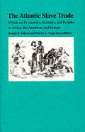 Atlantic Slave Trade : Effects on Economies, Societies, and Peoples in Africa, the Americas, and Europe (92 Edition)