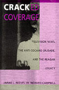 Cracked Coverage Television News the Anti Cocaine Crusade & the Reagan Legacy